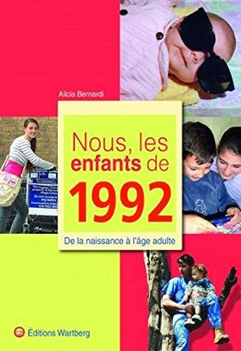 Nous, les enfants de 1992 : De la naissance à l'âge adulte par Alicia Bernardi