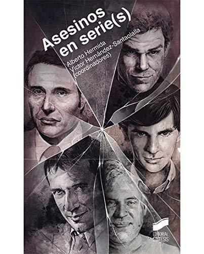 Asesinos en serie(s): Representación persuasiva del serial killer en la ficción televisiva contemporánea (Ensayo) por Alberto Hermida Congosto