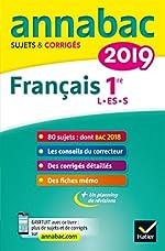 Annales Annabac 2019 Français 1re L, ES, S - Sujets et corrigés du bac Première séries générales de Sylvie Dauvin