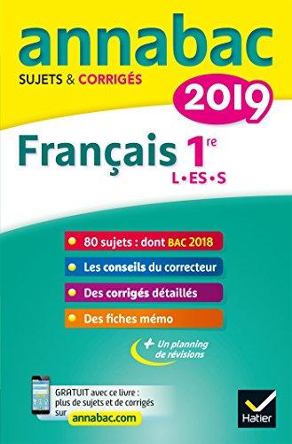 Annales Annabac 2019 Français 1re L, ES, S: sujets et corrigés du bac Première séries générales par Sylvie Dauvin