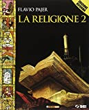 La religione. Per la Scuola media. Con espansione online: 2