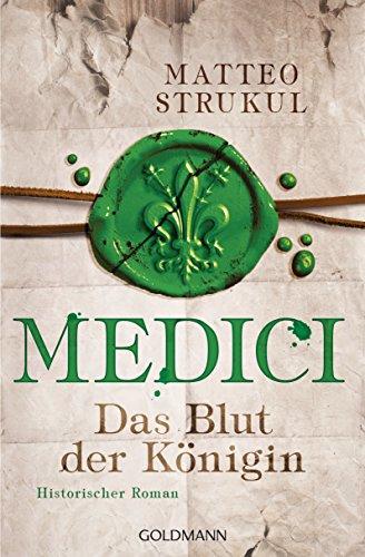 medici-das-blut-der-konigin-historischer-roman-die-medici-reihe-3