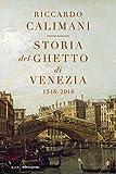 Storia del ghetto di Venezia (nuova edizione): 1516 - 2016