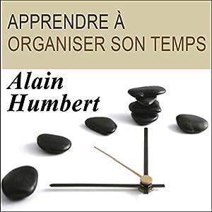 Alain Humbert - Apprendre à organiser son temps