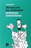 Best Los profesores universitarios - Manual para los atribulados profesores universitarios Review