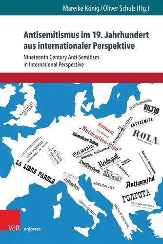 Antisemitismus im 19. Jahrhundert aus internationaler Perspektive: Nineteenth Century Anti-Semitism in International Perspective (Schriften aus der Max Weber Stiftung, Band 1)