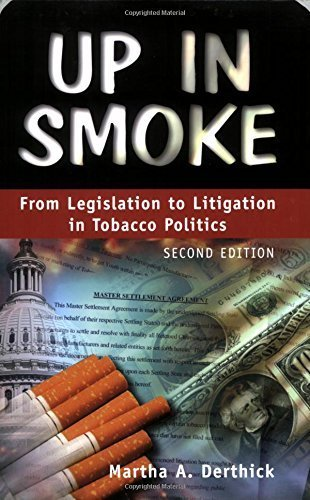 Up In Smoke: From Legislation To Litigation In Tobacco Politics, 2nd Edition by Derthick M (2004-09-01)