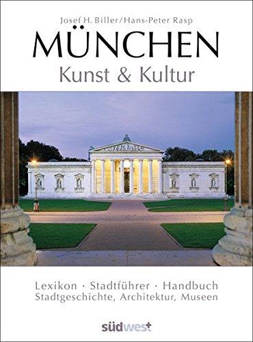 München - Kunst & Kultur: Lexikon - Stadtführer - Handbuch