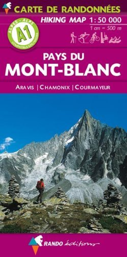 [Mont-Blanc (Pays du) - Aravis - Chamonix - Courmayeur A1 (Hiking Map)] [By: Rando Editions] [June, 2003]