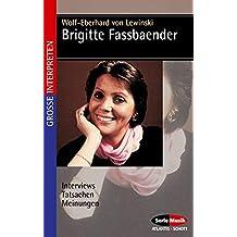 Brigitte Fassbaender: Interviews - Tatsachen - Meinungen