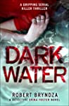 Dark Water: A gripping serial killer...