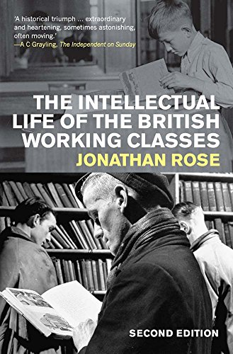 Intellectual Life of the British Working Classes por Jonathan Rose