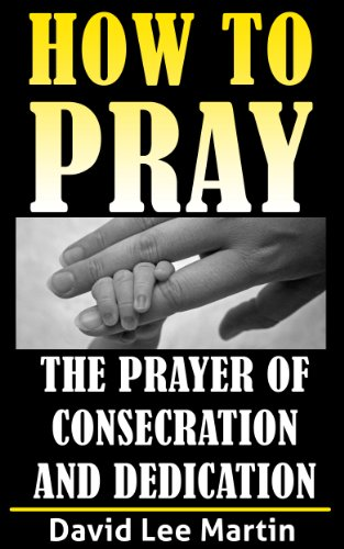 the-prayer-of-consecration-dedication-and-submission-how-to-pray-book-6