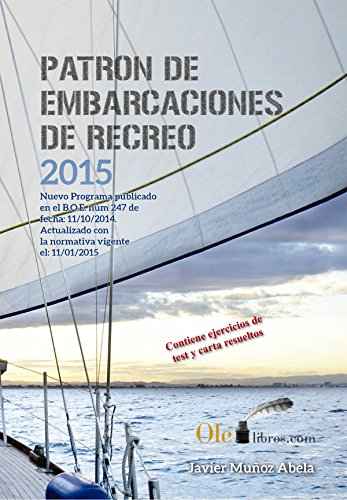 Patrón de embarcaciones de recreo PER: Curso de PER por Javier Muñoz Abela