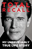 Image de Total Recall: My Unbelievably True Life Story (English Edition)