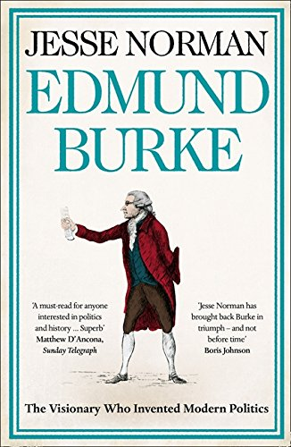 Edmund Burke: The Visionary who Invented Modern Politics por Jesse Norman