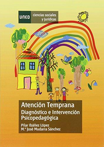 Atención temprana. Diagnóstico e intervención psicopedagógica (CIENCIAS SOCIALES Y JURÍDICAS) por Pilar IBÁÑEZ LÓPEZ