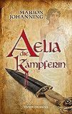 Aelia, die Kämpferin