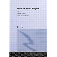 [(Rave Culture and Religion)] [Edited by Graham St.John] published on (May, 2009)
