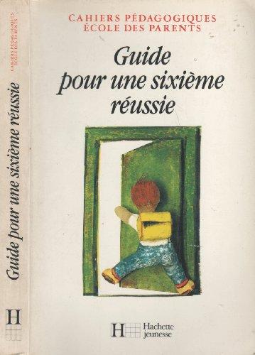 Guide Pour Une Sixième Réussie