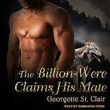 The Billion-Were Claims His Mate: Alpha Billion-Weres Series, Book 3