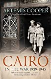 Cairo in the War: 1939-45 by Artemis Cooper(2013-10-01)
