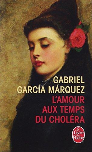 L'Amour aux temps du choléra par Gabriel Garcia Marquez