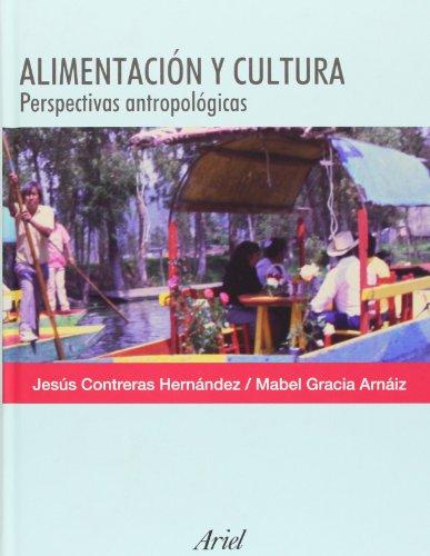 Alimentación y cultura: Perspectivas antropológicas (Ariel Ciencias Sociales) por Mabel Gracia