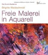 Freie Malerei in Aquarell: Die Kunst-Akademie