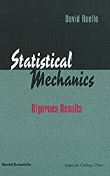 Statistical Mechanics: Rigorous Results by David Ruelle (1999-04-30)