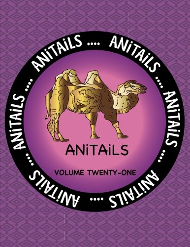 ANiTAiLS Volume Twenty-One: Learn about the Bactrian Camel, Ringed Teal, Black-Necked Swan,Cownose Ray, Bobcat, Spider Tortoise, Short Beaked Echidna, Chinook Salmon, King Quail, and Mule Deer.