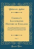 Cassell's Illustrated History of England, Vol. 7: New and Revised Edition, Continued to the End of 1873; From the Accession of George IV to the Irish Famine, 1847 (Classic Reprint)