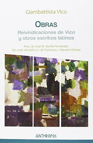 Obras IV: Reivindicaciones de Vico y otros escritos latinos (Autores, Textos y Temas. Humanismo) por Giambattista Vico