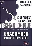 L'effondrement du système technologique - Unabomber, l'oeuvre complète
