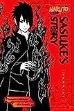 Naruto: Sasuke's Story: Sunrise (Naruto Novels Book 6)