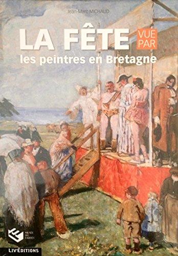 La fête vue par les peintres en Bretagne par Jean-Marc Michaud