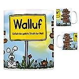 Walluf - Einfach die geilste Stadt der Welt Kaffeebecher Tasse Kaffeetasse Becher mug Teetasse Büro Stadt-Tasse Städte-Kaffeetasse Lokalpatriotismus Spruch kw Köln Paris London Kiedrich Bad