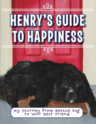 Bittorrent Descargar Español Henry's Guide to Happiness: My Journey from Rescue Dog to Your Best Friend PDF Mega