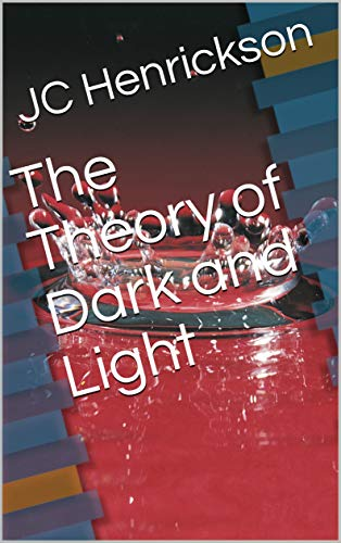 The Theory of Dark and Light (English Edition)