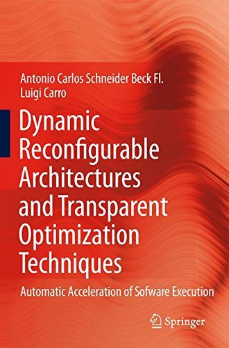 Dynamic Reconfigurable Architectures and Transparent Optimization Techniques: Automatic Acceleration of Software Execution (English Edition) - Software-beck Systeme
