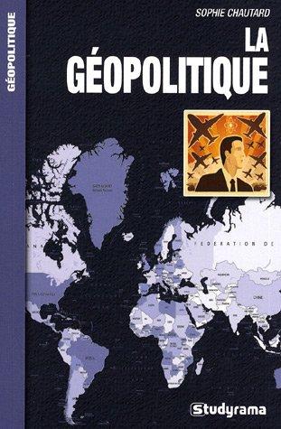 La Géopolitique par Sophie Chautard