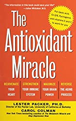 The Antioxidant Miracle: Your Complete Plan for Total Health and Healing by Lester Packer (1999-12-24)