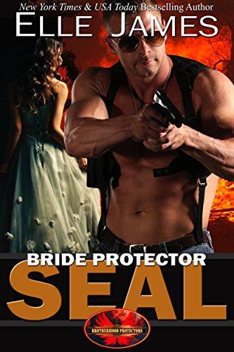 Bride Protector SEAL (Brotherhood Protector Series Book 2)