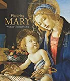 Picturing Mary: Woman - Mother - Idea