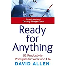 Ready for Anything: 52 Productivity Principles for Work and Life by David Allen (2011-02-01)