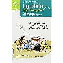 La philo est un jeu : Petits exercices de cogitation philosophique