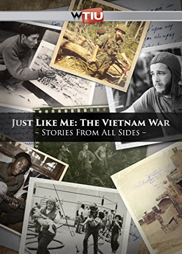 Just Like Me: The Vietnam War - Stories from All Sides