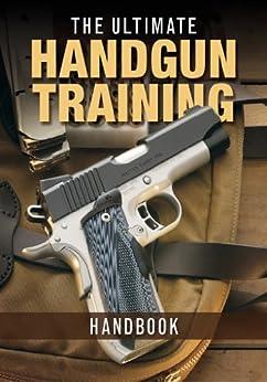 The Ultimate Handgun Training Handbook Descargar ebooks PDF