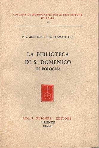 La Biblioteca di S. Domenico in Bologna (Collana di monogr. delle bibl. d'Italia) por Venturino Alce
