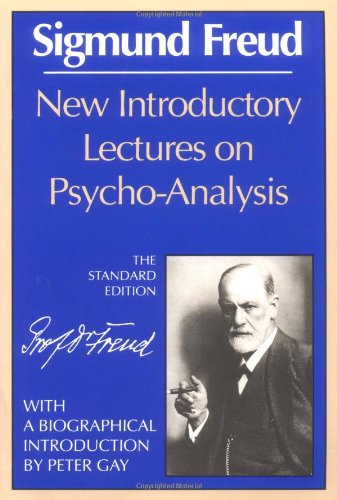 New Introductory Lectures on Psycho-Analysis (Complete Psychological Works of Sigmund Freud)
